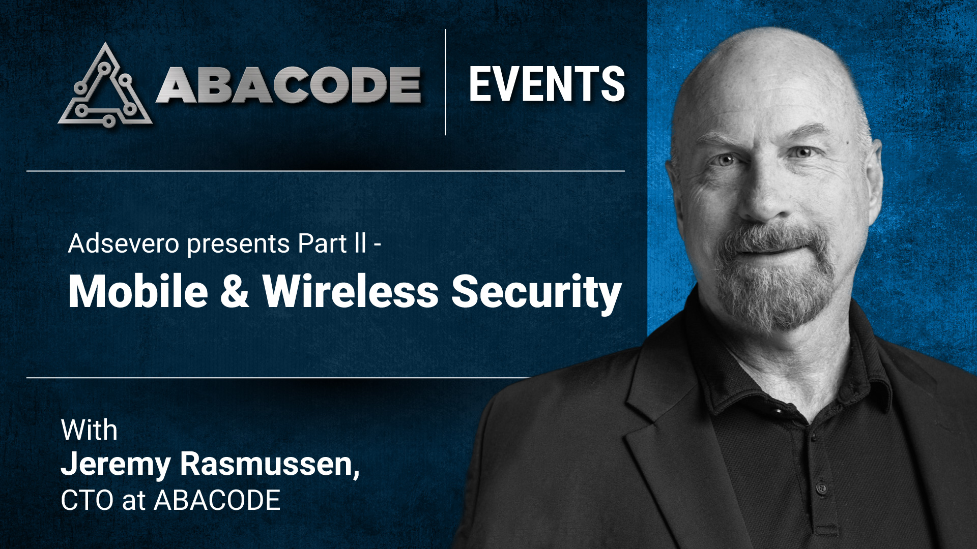 Abacode Events - Mobile & Wireless Security with Jeremy Rasmussen, CTO at ABACODE