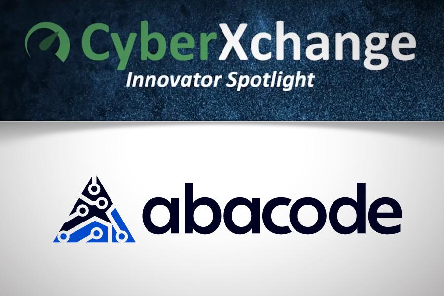 Abacode Featured on CyberXchange Innovator Spotlight