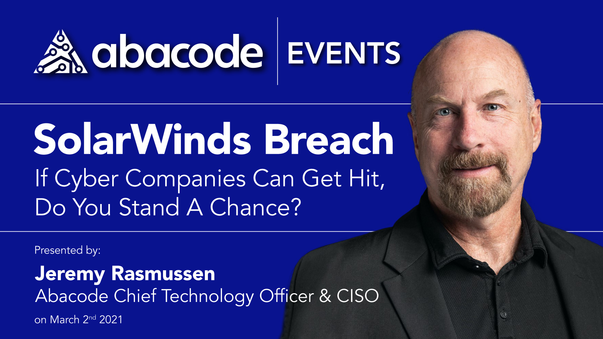 SolarWinds Breach-If Cyber Companies Can Get Hit, Do You Stand A Chance- Jeremy Rasmussen