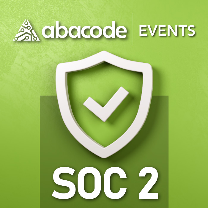 Abacode Events: SOC 2 – An Overview and Readiness Webinar. Cybersecurity & Compliance Events