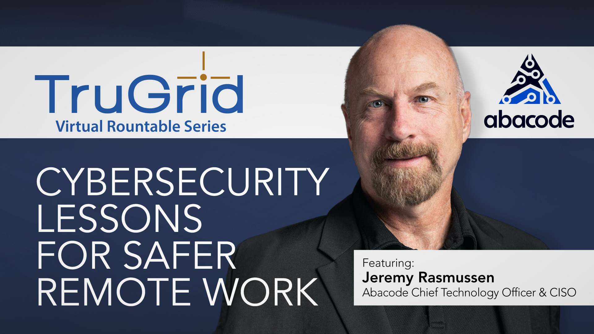TruGrid Virtual Roundtable - Cybersecurity Lessons for Safer Remote Work