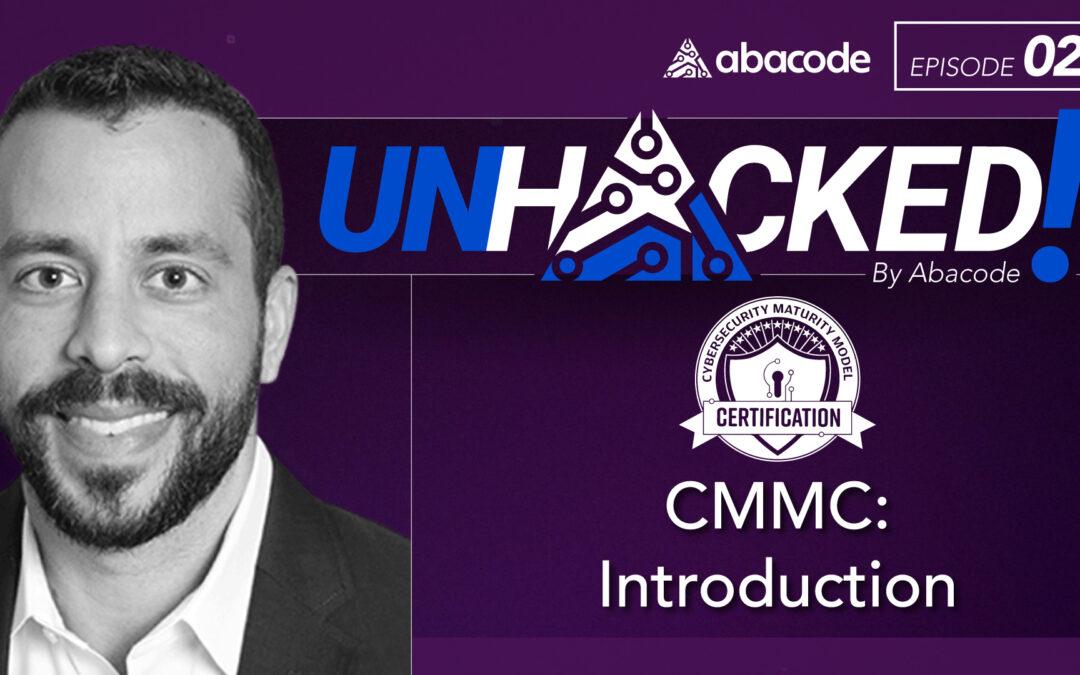UNHACKED! 020 CMMC: Introduction