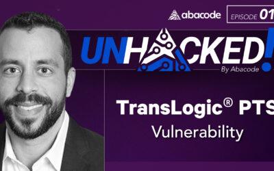 UNHACKED! 019 TransLogic PTS Vulnerability